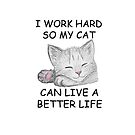 I Work Hard by FrankieCat