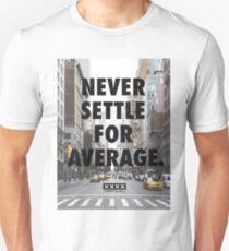 Never Settle For Average Unisex T-Shirt