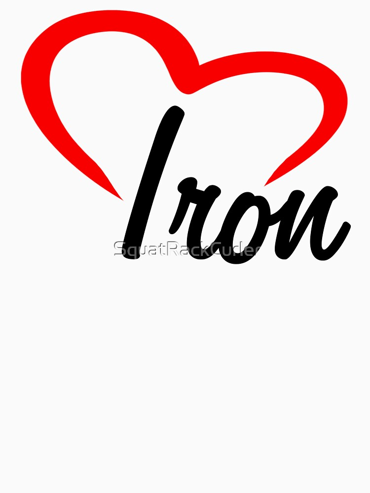 Love Iron by SquatRackCurler