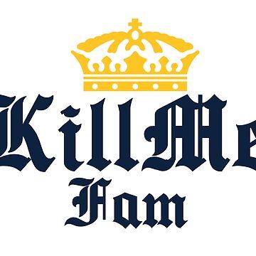 KILLMEFAM by DMUHFUQA