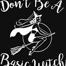 Sei keine einfache Hexe von kjanedesigns