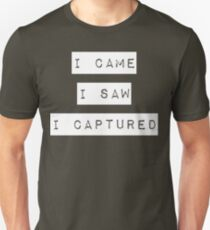 I came. I saw. I captured Unisex T-Shirt