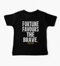 Fortune Favours The Brave T-shirts & Homewares Baby Tee