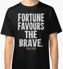 Fortune Favours The Brave T-shirts & Homewares Classic T-Shirt