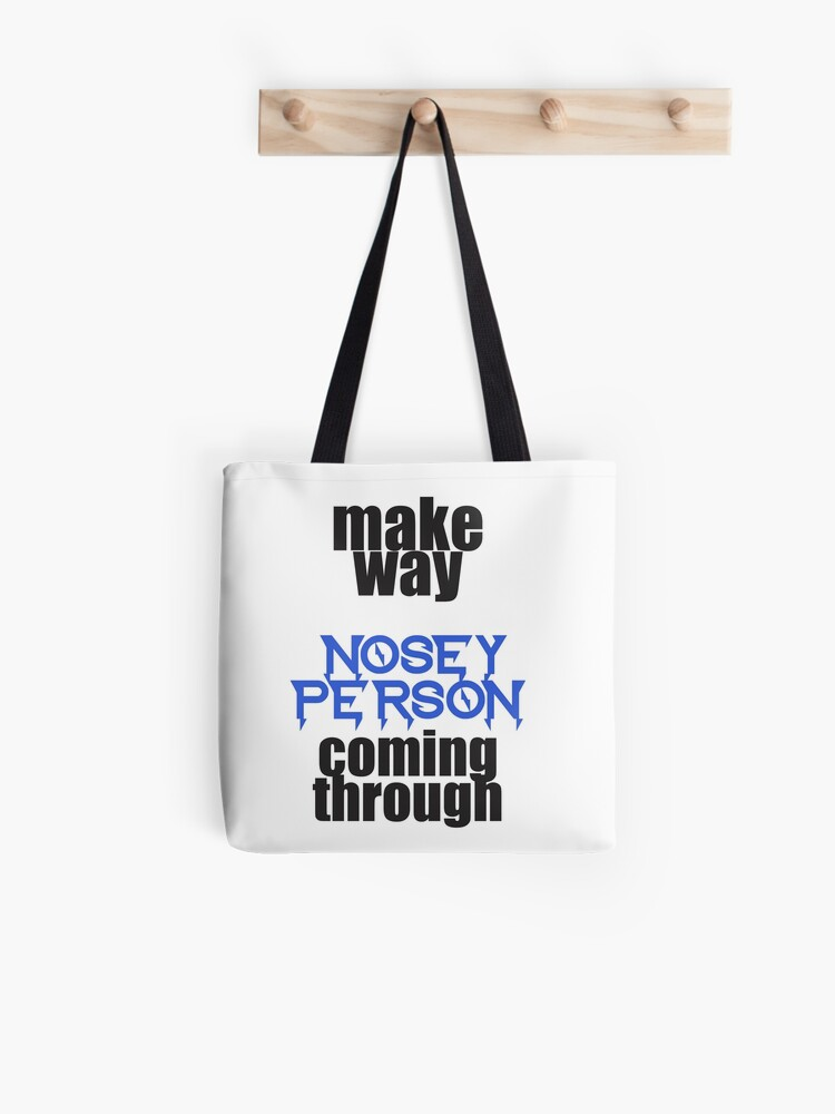 nosey person | Tote Bag