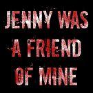 Jenny was a friend of mine by SevLovesLily