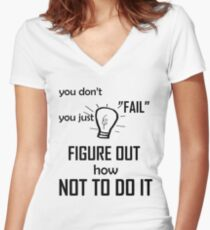 """You don't """"Fail..."""" Women's Fitted V-Neck T-Shirt"""