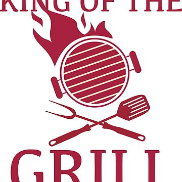 King of the GRILL! by onemoreteepleas
