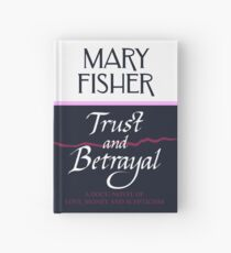 Mary Fisher - Trust and Betrayal Hardcover Journal