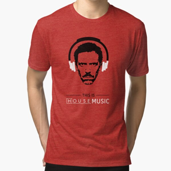 This is HOUSE music Tri-blend T-Shirt
