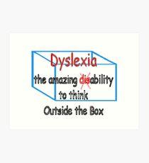 Dyslexia, ability not disability! Art Print