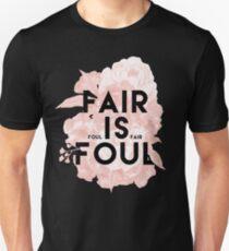 Fair is Foul Unisex T-Shirt