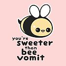 You're Sweeter Than Bee Vomit by sugarhai
