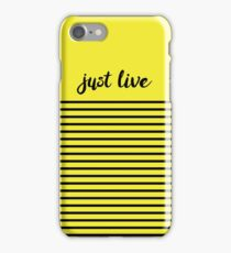 Just Live iPhone Case/Skin