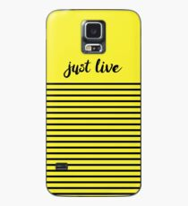 Just Live Case/Skin for Samsung Galaxy