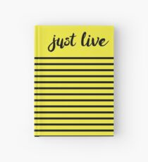 Just Live Hardcover Journal