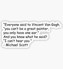 michael scott van gogh quote Sticker