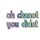 Oh Chanot You Didn't by ihartjoehart