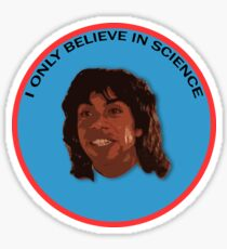 I only believe in science Sticker