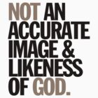 not an accurate image & likeness of god by titus toledo