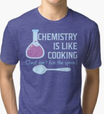 Chemistry Is Like Cooking Funny T Shirt Tri-blend T-Shirt