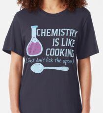 Chemistry Is Like Cooking Funny T Shirt Slim Fit T-Shirt