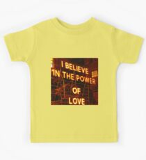 I believe in the POWER OF LOVE. Kids Clothes