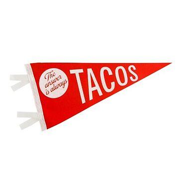 La respuesta es siempre Tacos de kayceedesigns