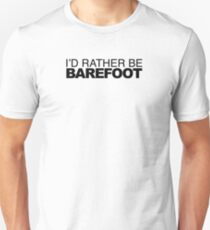 I'd Rather be Barefoot T-Shirt