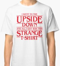 I Went to the Upside Down Classic T-Shirt