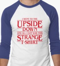 I Went to the Upside Down Men's Baseball ¾ T-Shirt