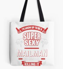 Mailman Super Sexy Shirt Tote Bag