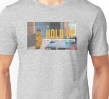 Holdup Beyonce Unisex T-Shirt
