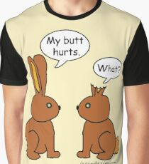 My Butt Hurts! - What? Graphic T-Shirt