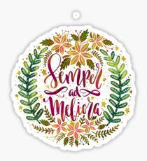 Semper ad Meliora Toward better things Latin phrase Sticker