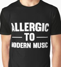 Allergic To Modern Music Funny Cool Vintage Music Lover T-Shirts and Gifts Graphic T-Shirt