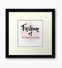 Fashion is my profession modern calligraphy Framed Print