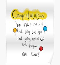 Congratulations you finally did that thing Poster