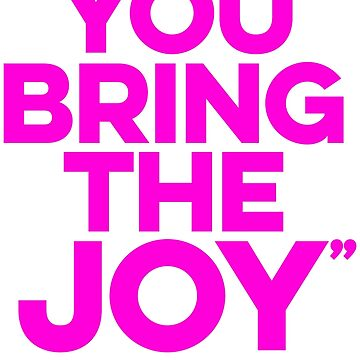 You bring the joy (pink) by LizzieCurious