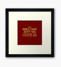 The Ones That Love Us Never Really Leave Us - HP Quote Framed Print