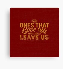 The Ones That Love Us Never Really Leave Us - HP Quote Canvas Print