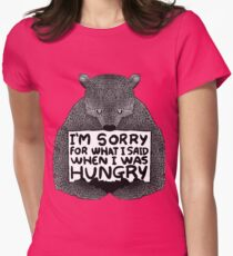 I'm Sorry For What I Said When I Was Hungry - Black Womens Fitted T-Shirt