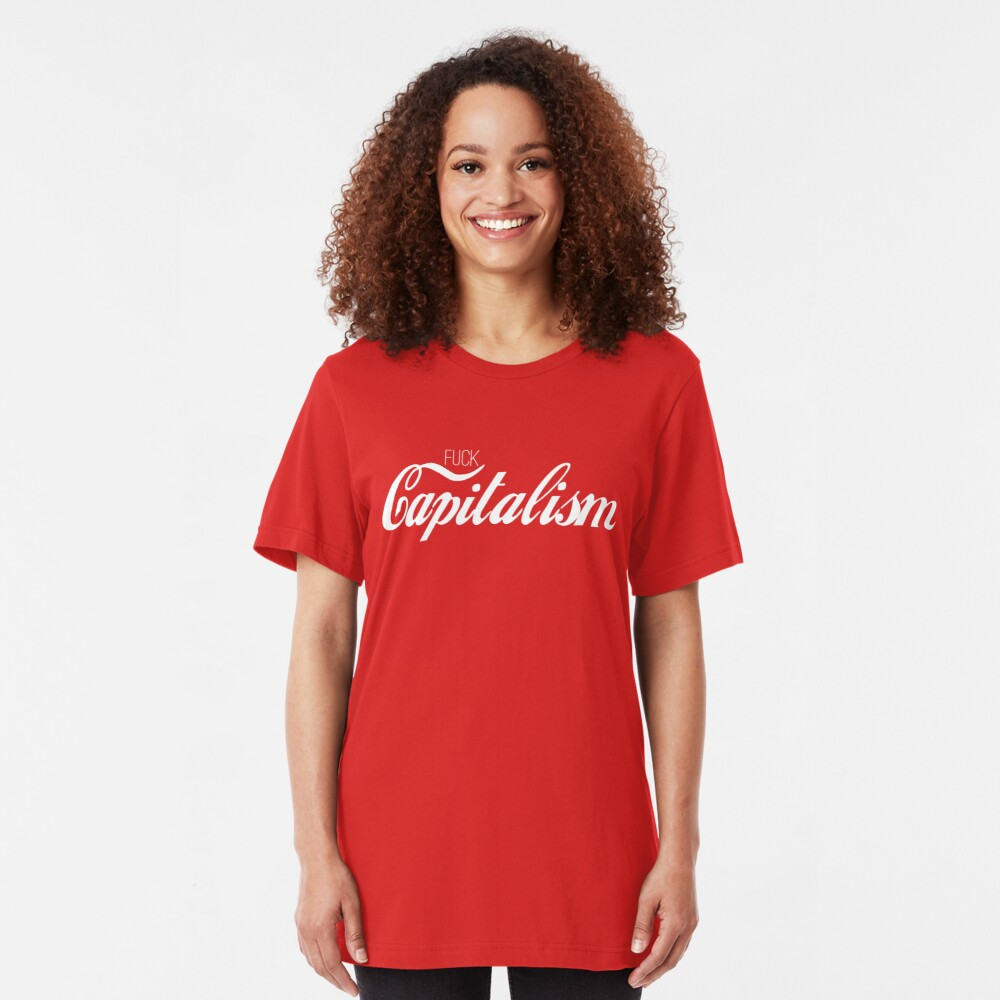 Fuck Capitalism Political Protest Slim Fit T-Shirt