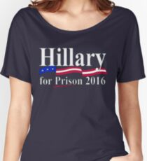 Hillary for Prison 6 Women's Relaxed Fit T-Shirt