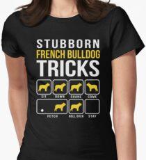 Stubborn French Bulldog Tricks Women's Fitted T-Shirt