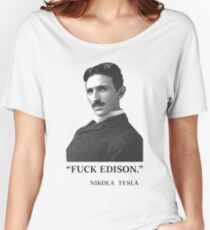 """ F*ck Edison "" - By Tesla Women's Relaxed Fit T-Shirt"