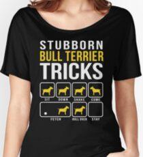 Stubborn Bull Terrier Tricks Women's Relaxed Fit T-Shirt