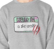 Hello I'm [A She Wolf] Pullover