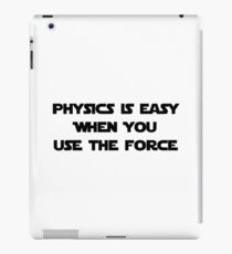 Physics Is Easy When You Use The Force iPad Case/Skin