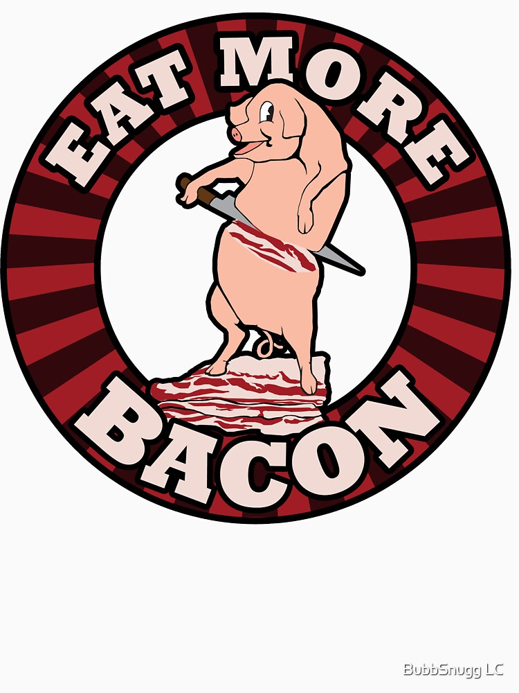 Eat more BACON by Boogiemonst